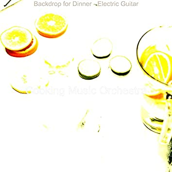 Backdrop for Dinner - Electric Guitar