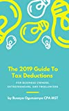 The 2019 Guide To Tax Deduction For Business Owners, Entrepreneurs, and Freelancers: Pay Less to Uncle Sam (English Edition)