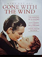The Art of Gone With the Wind: The Making of a Legend