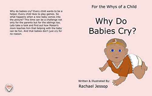 Why Do Babies Cry? (For the Whys of a Child Book 2) (English Edition)