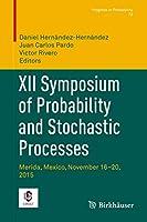 XII Symposium of Probability and Stochastic Processes: Merida, Mexico, November 16–20, 2015 (Progress in Probability (73))