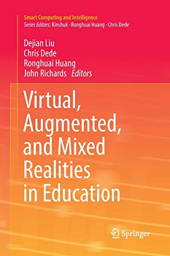 Virtual, Augmented, and Mixed Realities in Education (Smart Computing and Intelligence)