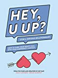 HEY, U UP? (For a Serious Relationship): How to Turn Your Booty Call into Your Emergency Contact