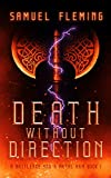 Death without Direction: A Modern Sword and Sorcery Serial (A Battleaxe and a Metal Arm Book 1)