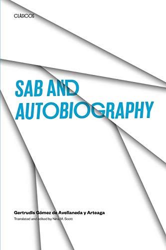 Compare Textbook Prices for Sab and Autobiography Classicos/Clasicos 1 Edition ISBN 9780292704428 by Avellaneda y Arteaga, Gertrudis Gómez de,Scott, Nina M.