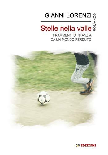 Stelle nella valle: Frammenti d'infanzia da un mondo perduto (Italian Edition)