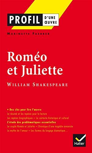 Profil - Shakespeare (William) : Roméo et Juliette: Analyse littéraire de l'oeuvre