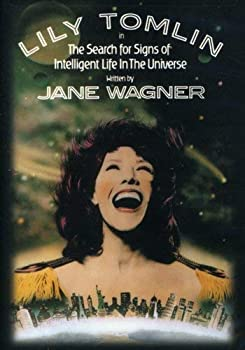 Lily Tomlin  The Search for Signs of Intelligent Life in the Universe