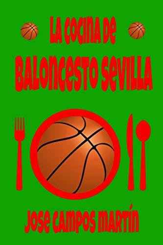 La Cocina de Baloncesto Sevilla: Historia baloncesto en España. Baloncesto para leer. Bajo canasta. Cocina rápida.Cocina día a día.
