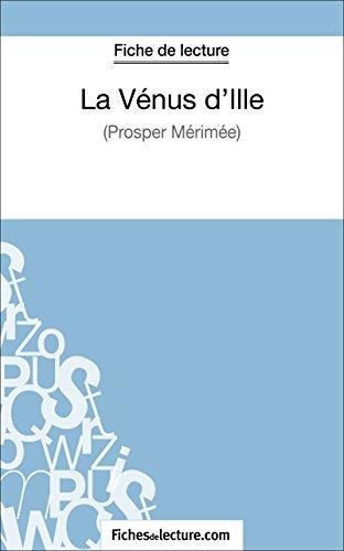 La Vénus d'Ille de Prosper Mérimée (Fiche de lecture): Analyse complète de l'oeuvre (FICHES DE LECTURE)