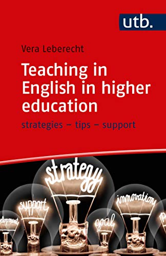 Teaching in English in higher education: strategies - tips - support