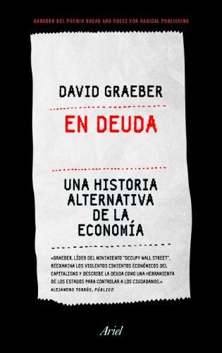 En deuda: Una historia alternativa de la economía (Ariel)