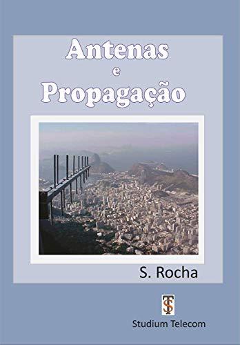 Antenas e Propagação Construção de antenas para radioamadores e técnicos: EDITORA STUDIUM TELECOM (Portuguese Edition)