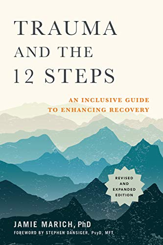 Trauma and the 12 Steps, Revised and Expanded: An Inclusive Guide to Enhancing Recovery