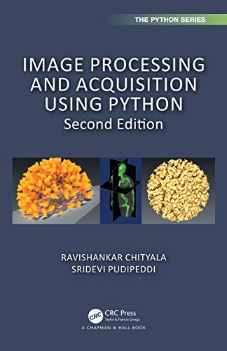 Compare Textbook Prices for Image Processing and Acquisition using Python Chapman & Hall/CRC The Python Series 2 Edition ISBN 9780367198084 by Chityala, Ravishankar,Pudipeddi, Sridevi