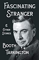 The Fascinating Stranger and Other Stories