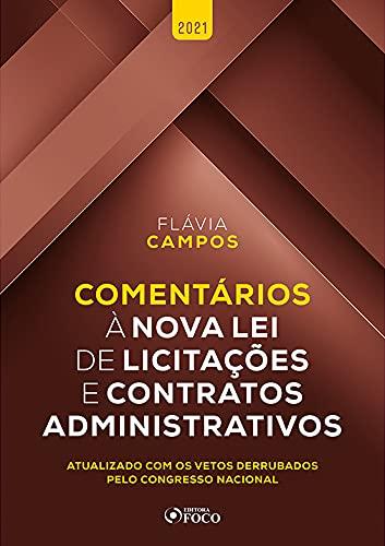 COMENTÁRIOS A LEI DE LICITAÇÕES E CONTRATOS ADMINISTRATIVOS 1ª ED - 2021