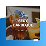 Sexy Barbeque Playlist