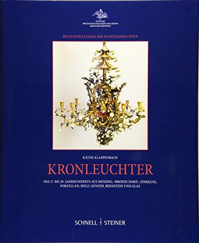 """Kronleuchter: des 17. bis 20. Jahrhunderts aus Messing, """"bronze doré"""", Zinkguss, Porzellan, Holz, Geweih, Bernstein und Glas"""