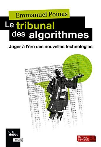 Le tribunal des algorithmes : Juger à l'ère des nouvelles technologies