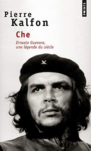 Che Ernesto Guevara Une Legende Du Siecle