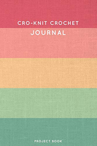 Cro-Knit Crochet Journal: Cute Stripped Summer and Boho Themed Crochet Notebook for Serious Crochet Lovers - 6