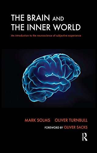 The Brain and the Inner World: An Introduction to the Neuroscience of Subjective Experience (English Edition)