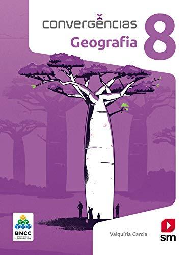 Convergências Geografia 8º Ano Ed 2019 - Bncc