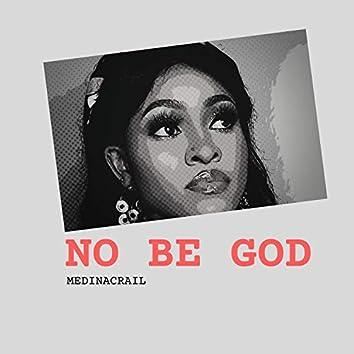 No Be God