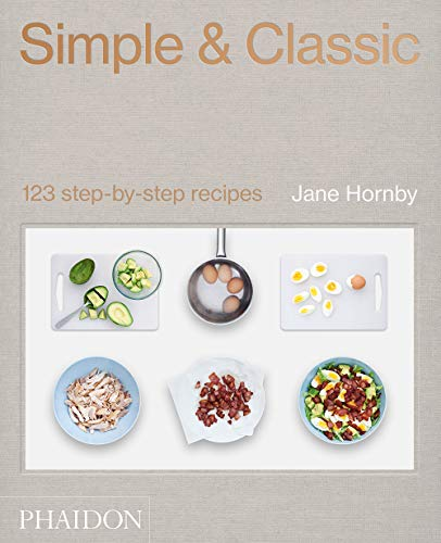 Simple & Classic: 123 Step-by-Step Recipes