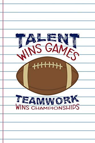 Talent Wins Games Teamwork Wins Championships: Coach Notebook Journal Composition Blank Lined Diary Notepad 120 Pages Paperback White