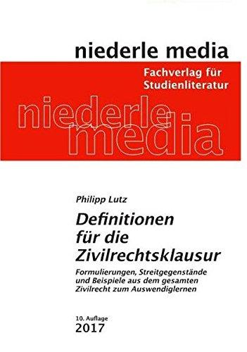 Definitionen für die Zivilrechtsklausur: Formulierungen, Streitgegenstaände und Beispiele aus dem gesamten Zivilrecht zum Auswendiglernen - 2019