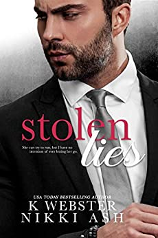 Stolen Lies (Truths and Lies Duet Book 2) by [Nikki Ash, K Webster]
