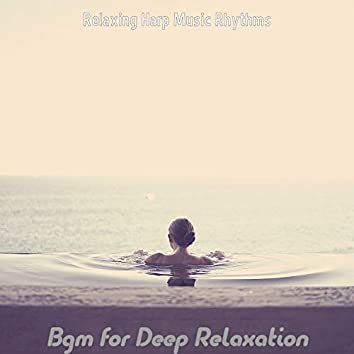 Bgm for Deep Relaxation