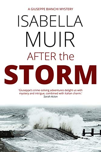 After the Storm (A Giuseppe Bianchi mystery Book 2) by [Isabella Muir]