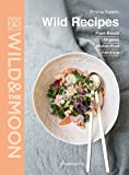 Wild Recipes: Plant-Based, Organic, Gluten-Free, Delicious (Langue anglaise)