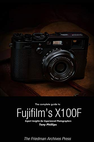 The Complete Guide to Fujifilm's X-100F (B&W...