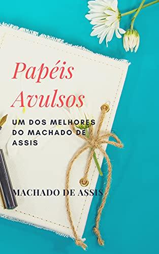 Papéis Avulsos: Um dos melhores do Machado de Assis