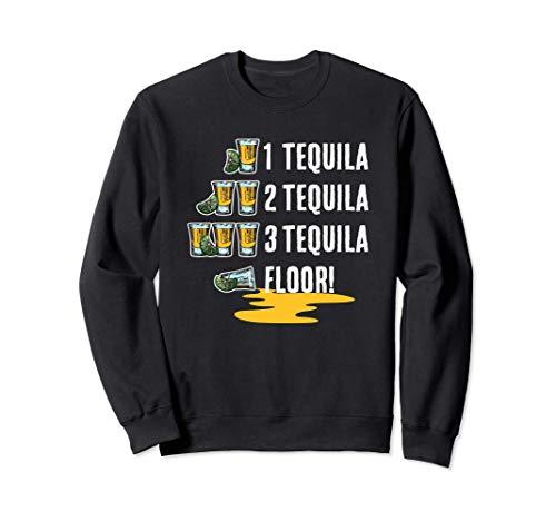 1 Tequila 2 Tequila 3 Tequila Floor! Cinco De Mayo Sweatshirt