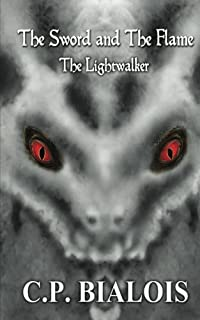 The Sword and the Flame: The Lightwalker
