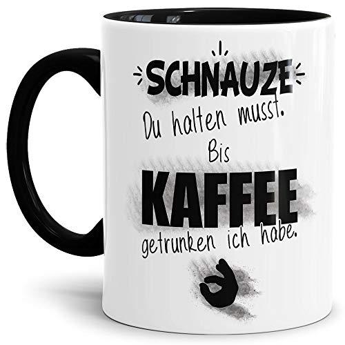 Spruch Tasse für den Mann Schnauze du halten musst/Witzig/Geschenk-Idee unter Freunden oder Kumpels/Männer-Tag/Innen & Henkel Schwarz