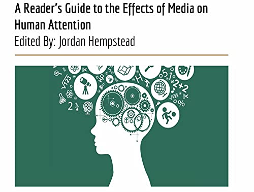 A Reader's Guide to the Affects of Media on Human Attention (English Edition)