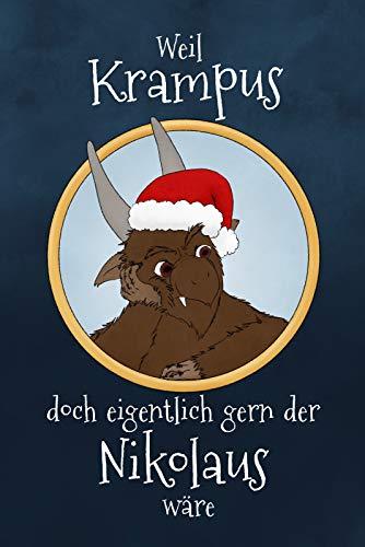 Weil Krampus doch eigentlich gern der Nikolaus wäre - Eine Krampusgeschichte: Das fabelhafte Weihnachtsbuch mit einer zauberhaften Weihnachtsgeschichte für Kinder und Erwachsene.