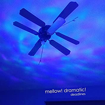 Mellow! Dramatic!