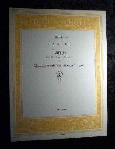 """Edition Schott 4533. Largo aus der Oper \""""Xerxes\"""" und Chaconne mit Variationen / Gigue. Harmonium."""