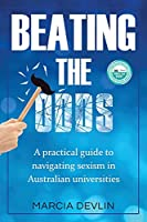 Beating the Odds: A practical guide to navigating sexism in Australian universities