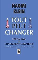 Tout peut changer - Capitalisme & changement climatique de Naomi Klein