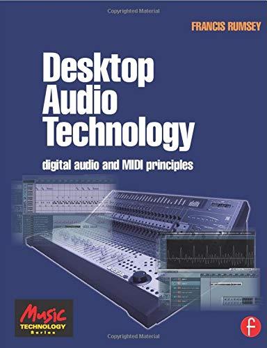 Desktop Audio Technology: Digital Audio and MIDI Principles (Music Technology)