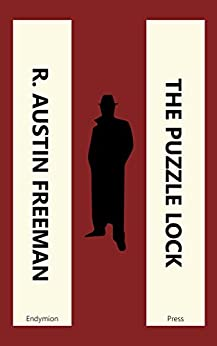 The Puzzle Lock (Dr Thorndyke Mysteries Book 17) by [R. Austin Freeman]
