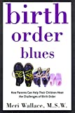 Image of Birth Order Blues: How Parents Can Help their Children Meet the Challenges of their Birth Order